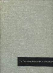 2 Tomes. Le Dernier Siecle De La Peinture. Les Impressionnistes Et Leur Temps. Les Grands Maitres De La Peinture Moderne. - Couverture - Format classique