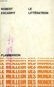Le Litteratron. Collection : Le Meilleur Des Mondes. - Couverture - Format classique