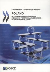 Vente livre :  Poland: Developing Good Governance Indicators for Programmes Funded by the European Union  - Collectif