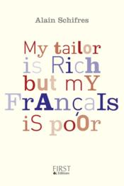 Vente livre :  My tailor is rich but my francais is poor  - Alain Schifres