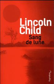 Vente livre :  Sang de lune  - Lincoln Child