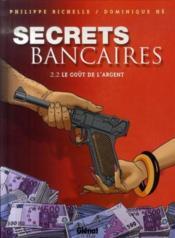 Secrets bancaires t.2.2 ; le goût de l'argent - Couverture - Format classique