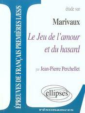 Etude Sur Marivaux Le Jeu De L'Amour Et Du Hasard Epreuves De Francais Premieres L/Es/S - Intérieur - Format classique