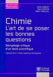 Chimie ; l'art de se poser les bonnes questions ; décryptage critique d'un texte scientifique - Couverture - Format classique