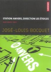 Station Anvers. Direction Les Etoiles – Jose-Louis Bocquet – ACHETER OCCASION – 20/05/2005
