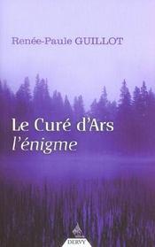 Le cure d'ars ; l'enigme - Intérieur - Format classique