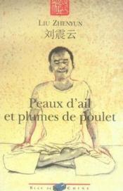 Peaux D'Ail Et Plumes De Poulet - Couverture - Format classique