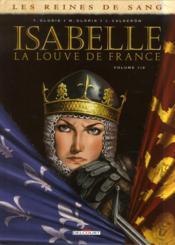 Les reines de sang - Isabelle, la louve de France T.1 - Couverture - Format classique