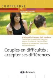 Couples en difficultés ; accepter ses différences - Couverture - Format classique