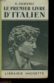 Le Premier Livre D'Italien - Conversation Lecture Exercices - Couverture - Format classique