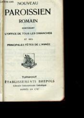 Nouveau Paroissien Romain Contenant L'Office De Tous Les Dimanches Et Les Principales Fetes De L'Annee N°267 - Couverture - Format classique