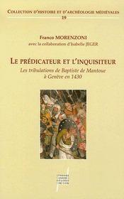 Le prédicateur et l'inquisiteur ; les tribulations de baptiste de mantoue à genève en 1430 - Intérieur - Format classique