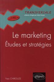Le marketing : études et stratégies (2e édition) - Couverture - Format classique