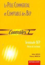 Le pole commercial et comptable du bep ; terminale bep metiers du secretariat ; controles 2 - Intérieur - Format classique