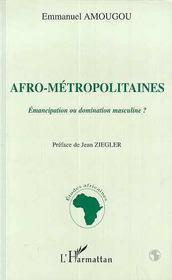 Afro-Metropolitaines ; Emancipation Ou Domination Masculine ? - Intérieur - Format classique