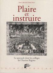 Plaire et instruire ; le spectacle dans les collèges de l'ancien régime - Intérieur - Format classique
