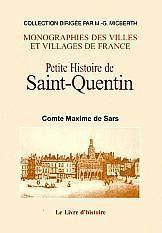 Petite histoire de saint-quentin - Couverture - Format classique