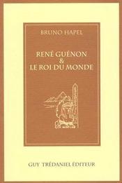 Rene Guenon Et Le Roi Du Monde - Intérieur - Format classique
