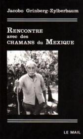 Rencontre Avec Des Chamans Du Mexique - Couverture - Format classique