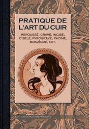 Pratique de l'art du cuir - Intérieur - Format classique