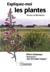 Expliquez Moi Les Plantes ; Voyage En Botanique - Intérieur - Format classique
