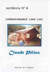 Archives T.9 ; Correspondance 1988-1991 ; Claude Pelieu - Intérieur - Format classique