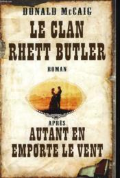 Le Clan Rhett Butler (Apres Autant En Emporte Le Vent) - Couverture - Format classique