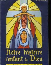 Notre Histoire D'Enfant De Dieu - Couverture - Format classique
