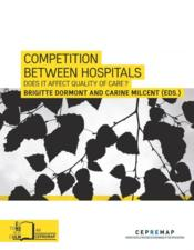 Vente  Competition between hospitals  Does it Endanger Quality of Care ?  - Brigitte Dormont - Carine Milcent