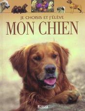Je Choisis Et J'Eleve Mon Chien - Intérieur - Format classique