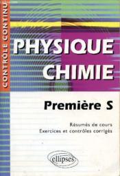 Controle Continu ; Physique-Chimie ; 1ère S - Couverture - Format classique