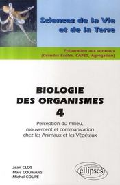 Biologie des organismes t.4 ; perception du milieu, mouvement et communication chez les animaux et les végétaux - Intérieur - Format classique