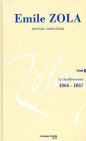 Intégrale Emile Zola t.2 ; le feuilletoniste (1866-1867) - Couverture - Format classique