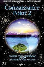 Connaissance Point 2 - Accepter Pour Comprendre Et Non Comprendre Pour Accepter - Couverture - Format classique