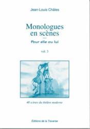 Monologues en scène ; pour elle ou lui t.3 - Couverture - Format classique