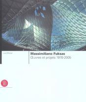 Massimiliano Fuksas ; oeuvres et projets 1970-2005 - Intérieur - Format classique