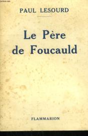 Le Pere De Foucauld. - Couverture - Format classique