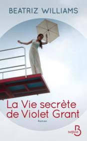 Vente  La vie secrète de Violet Grant  - Beatriz Williams