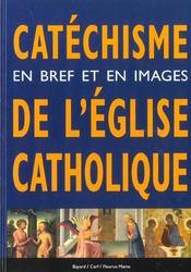 Catéchisme ; en bref et en images de l'église catholique - Intérieur - Format classique