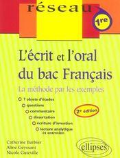L'Ecrit Et L'Oral Du Bac Francais La Methode Par Les Exemples 1re 2e Edition - Intérieur - Format classique