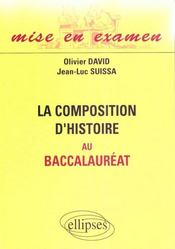 La composition d'histoire au bac - Intérieur - Format classique