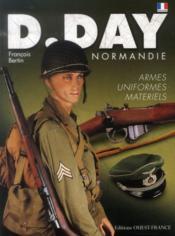 D Day Normandie- Armes, Uniformes, Materiels - Couverture - Format classique