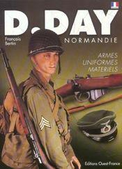 D Day Normandie- Armes, Uniformes, Materiels - Intérieur - Format classique