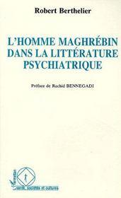L'homme maghrébin dans la littérature psychiatrique - Couverture - Format classique