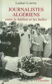 Journalistes Algeriens, Entre Le Baillon Et Les Balles - Intérieur - Format classique