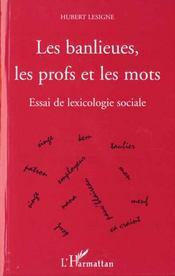 Les Banlieues Les Profs Et Les Mots ; Essai De Lexicologie Sociale - Intérieur - Format classique