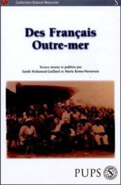 Des Français Outre-mer ; une approche prosopographique au service de l'histoire contemporaine - Couverture - Format classique