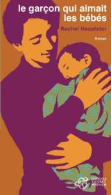 Le garçon qui aimait les bébés - Couverture - Format classique