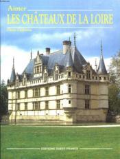 Aimer Chateaux De La Loire - Couverture - Format classique