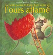 La petite souris, la fraise bien mûre et l'ours affamé - Intérieur - Format classique